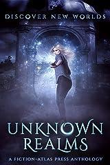 Unknown Realms: A Fiction-Atlas Press Anthology (Fiction-Atlas Anthologies) Kindle Edition