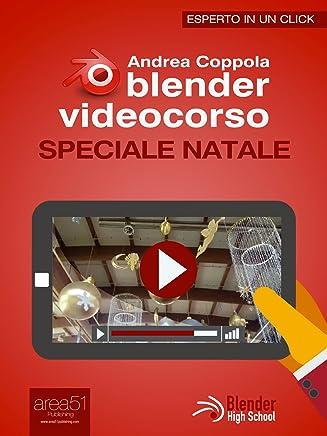 Blender Videocorso. Speciale Natale (Esperto in un click)