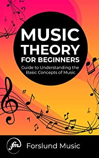 Music Theory for Beginners: Guide to Understanding the Basic Concepts of Music