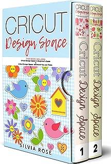 Cricut Design Space: This Book Includes - Cricut Design Space: A Beginner's Guide & Cricut Design Space: Advanced Tips and Tricks