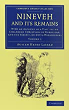Nineveh and its Remains 2 Volume Set: With an Account of a Visit to the Chaldacan Christians of Kurdistan, and the Yezidis, or Devil-Worshippers (Cambridge Library Collection - Archaeology)