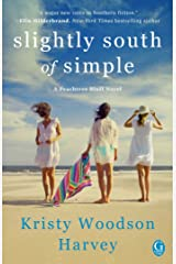 Slightly South of Simple: A Novel (The Peachtree Bluff Series Book 1) Kindle Edition