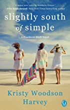 Slightly South of Simple: A Novel (The Peachtree Bluff Series Book 1)