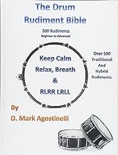 The Drum Rudiment Bible: 500 Rudiments Beginner to Advanced