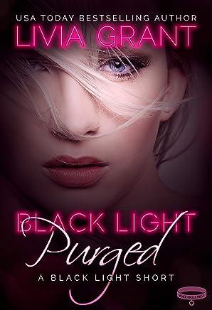 Black Light: Purged: A Black Light Short