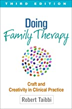 Doing Family Therapy, Third Edition: Craft and Creativity in Clinical Practice