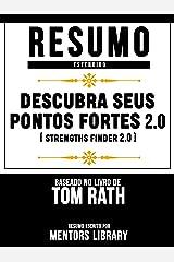 Resumo Estendido: Descubra Seus Pontos Fortes (Strengths Finder 2.0) - Baseado No Livro De Tom Rath eBook Kindle