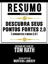 Resumo Estendido: Descubra Seus Pontos Fortes (Strengths Finder 2.0) - Baseado No Livro De Tom Rath