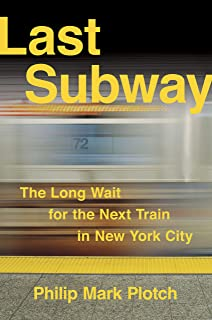 Last Subway: The Long Wait for the Next Train in New York City