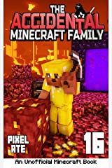 The Accidental Minecraft Family: Book 16 Kindle Edition