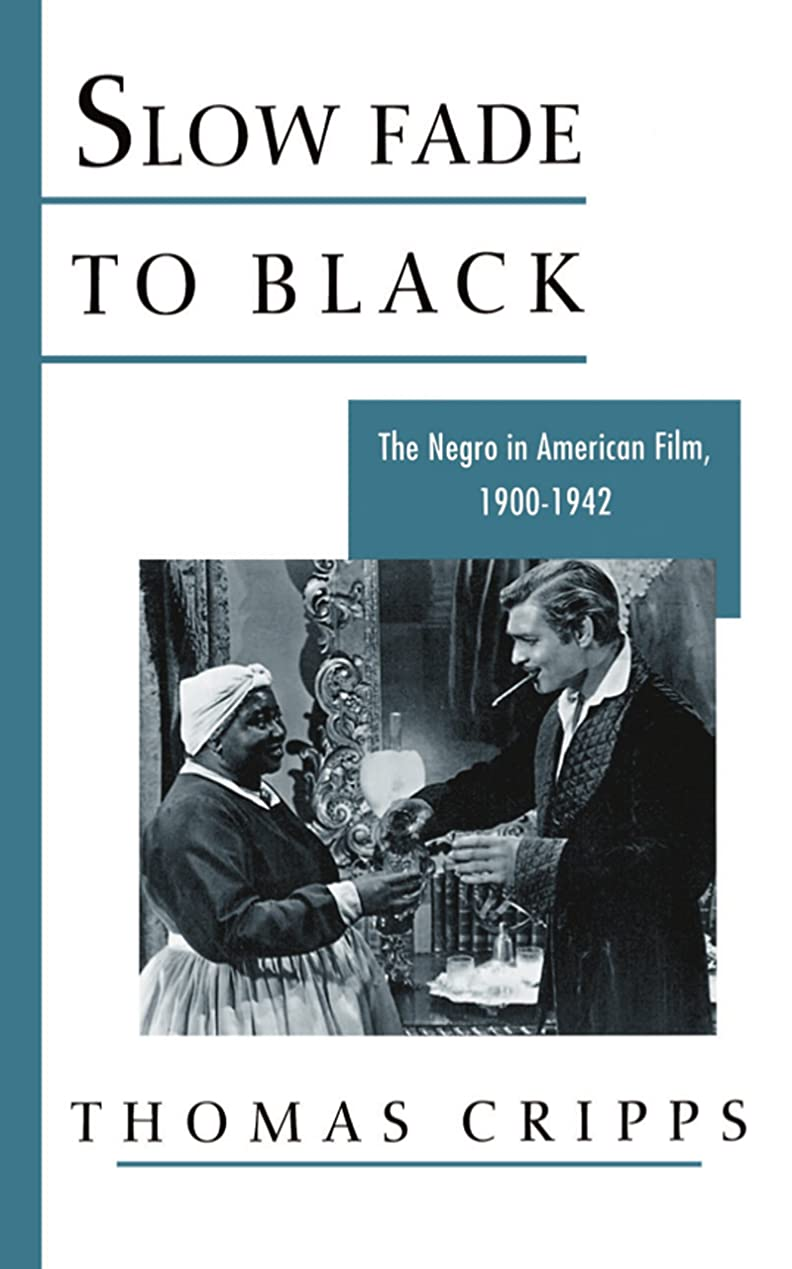 煙突説明するくSlow Fade to Black: The Negro in American Film 1900-1942 (Galaxy Books) (English Edition)