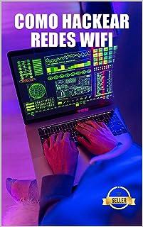 Guía y Trucos para Hackear Redes Wifi: Hack de redes WiFi WEP y WPA desde Windows, Mac y Android (Spanish Edition)