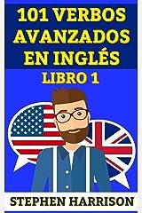 101 verbos avanzados en inglés - libro 1 (Spanish Edition) eBook Kindle