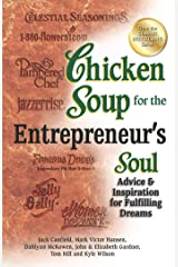 Chicken Soup for the Entrepreneur's Soul: Advice and Inspiration for Fulfilling Dreams Kindle Edition