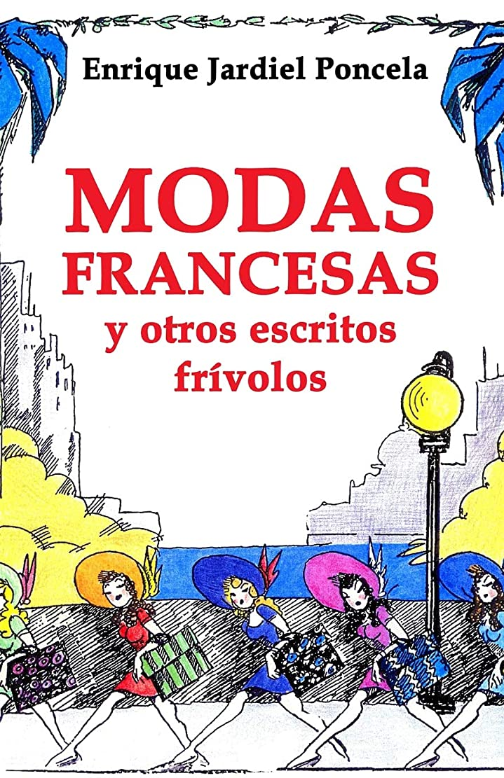 一般的に賃金虐待Modas francesas y otros escritos frívolos (Los cuentos absurdos de Jardiel Poncela)