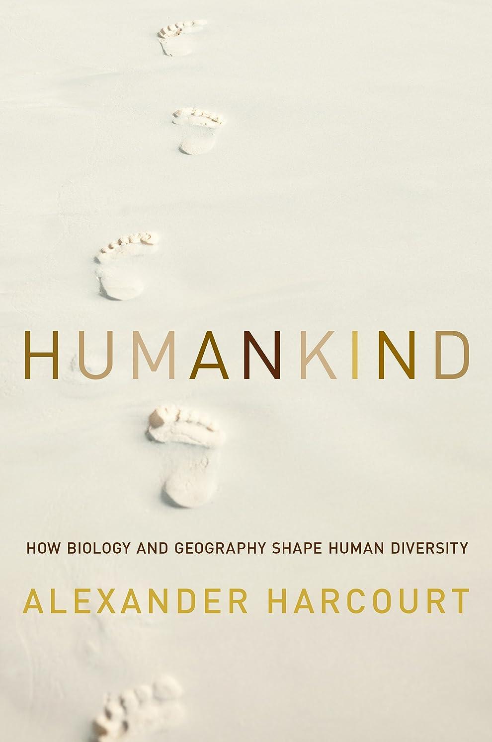 単に血開示するHumankind: How Biology and Geography Shape Human Diversity (English Edition)
