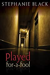 Played for a Fool Kindle Edition