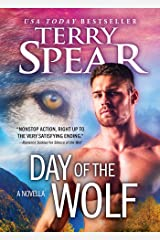 Day of the Wolf: A Steamy, Action-Packed Wolf Shifter Romance (Heart of the Wolf) Kindle Edition