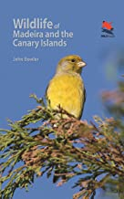 Wildlife of Madeira and the Canary Islands: A Photographic Field Guide to Birds, Mammals, Reptiles, Amphibians, Butterflies and Dragonflies (Wildlife Explorer Guides) (English Edition)