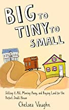 Big to Tiny to Small: Selling it all, Moving Away and Buying Land for the Perfect Small House
