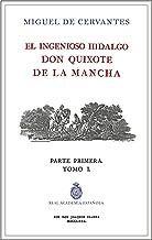 El Ingenioso Hidalgo Don Quijote de la Mancha: El Quijote De La Rae - Tomo 1 (Facsímiles RAE)
