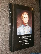 John Pelham of Alabama: The Gallant Chief of J. E. B. Stuart's Horse Artillery