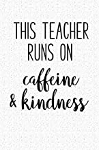 This Teacher Runs On Caffeine And Kindness: A 6x9 Inch Matte Softcover Notebook Journal With 120 Blank Lined Pages And A Teaching Cover Slogan