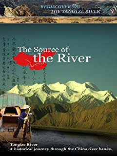 Rediscovering the Yangtze River - The Source of the River