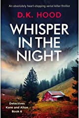 Whisper in the Night: An absolutely heart-stopping serial killer thriller (Detectives Kane and Alton Book 6) Kindle Edition