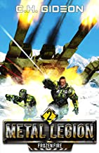 Frozen Fire: Mechanized Warfare on a Galactic Scale (Metal Legion Book 2)