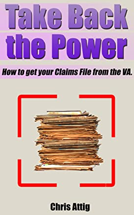 Take Back the Power!: How to Get Your VA C-File. (English Edition)