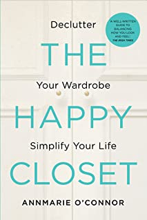 The Happy Closet – Well-Being is Well-Dressed: De-clutter Your Wardrobe and Transform Your Mind (English Edition)
