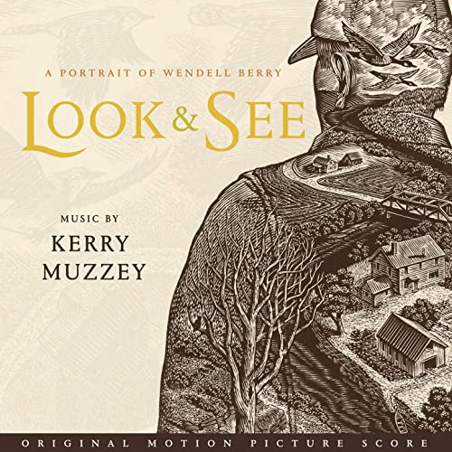 Look & See: a Portrait of Wendell Berry (Original Motion Picture Score) by  Kerry Muzzey on Amazon Music - Amazon.com