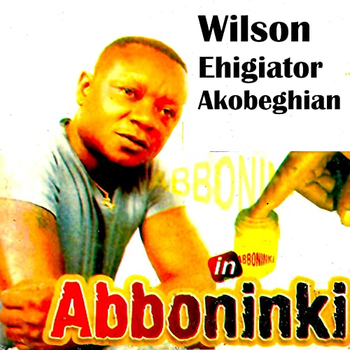 Enunumwen by Wilson Ehigiator Akobeghian on Amazon Music