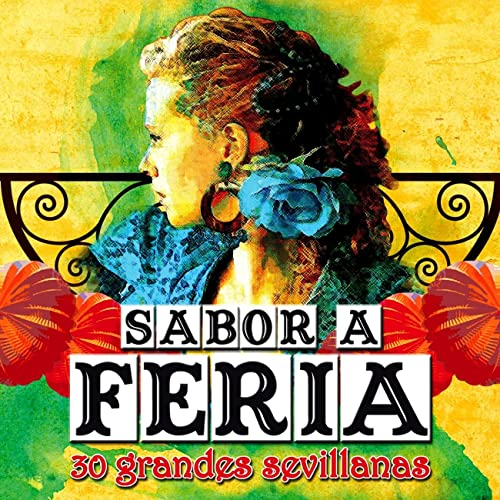 Sabor A Feria - 30 Grandes Sevillanas