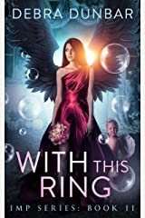 With This Ring (Imp Series Book 11) Kindle Edition