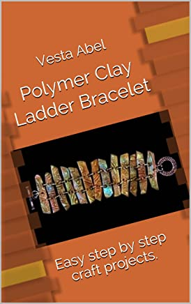 Polymer Clay Ladder Bracelet: Easy step by step craft projects.