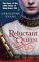 Reluctant Queen: Mary Rose Tudor, the Defiant Little Sister of Infamous English King, Henry VIII (English Edition)