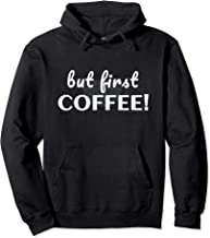 But First, COFFEE! Humorous Pullover Hoodie