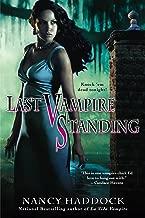 Last Vampire Standing (An Oldest City Vampire Novel)