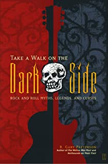 Take a Walk on the Dark Side: Rock and Roll Myths, Legends, and Curses