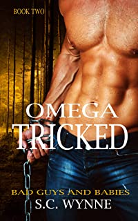 Omega Tricked: An Mpreg Romance (Bad Guys and Babies Book 2)