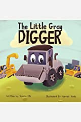The Little Gray Digger : (Construction Books For Kids, Children's New Experiences Books, Family Read Aloud Books, Toddler Truck Book) Kindle Edition