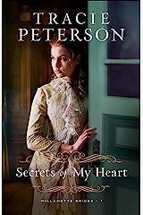 Secrets of My Heart (Willamette Brides Book #1) Kindle Edition