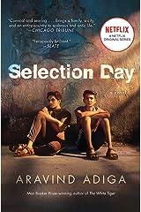Selection Day: A Novel Kindle Edition
