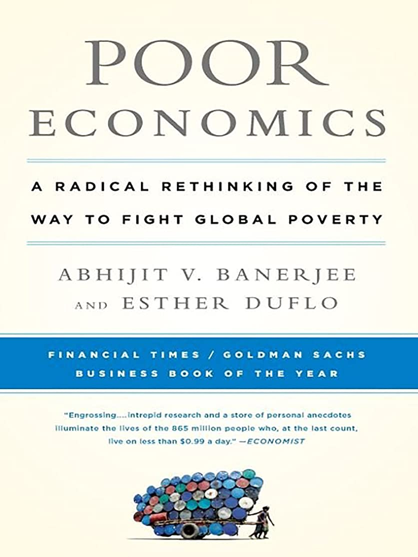 デコレーション砲撃なのでPoor Economics: A Radical Rethinking of the Way to Fight Global Poverty (English Edition)