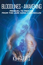 Bloodlines - Awakening: Prequel to Medusa from the Lark Song Chronicles