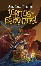 ¡Gritos y Espantos!: (Vol. 1) Colección de cuentos de terror y aventuras para niños de 8 a 12 años (Spanish Edition)