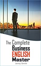 The Complete Business English Master (Master Business English Book 3) (English Edition)