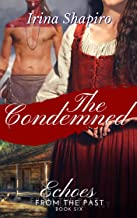 Best The Condemned (Echoes from the Past Book 6) Review
